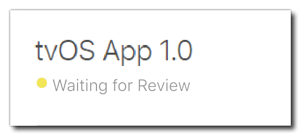 tvOS_WaitingReview.png